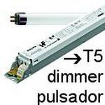 Balastos T5 dimmer pulsador