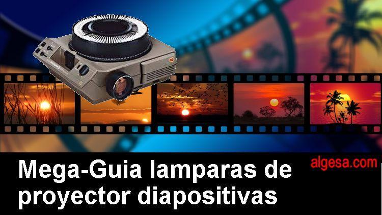 Mega-Guia lamparas de proyector de diapositivas