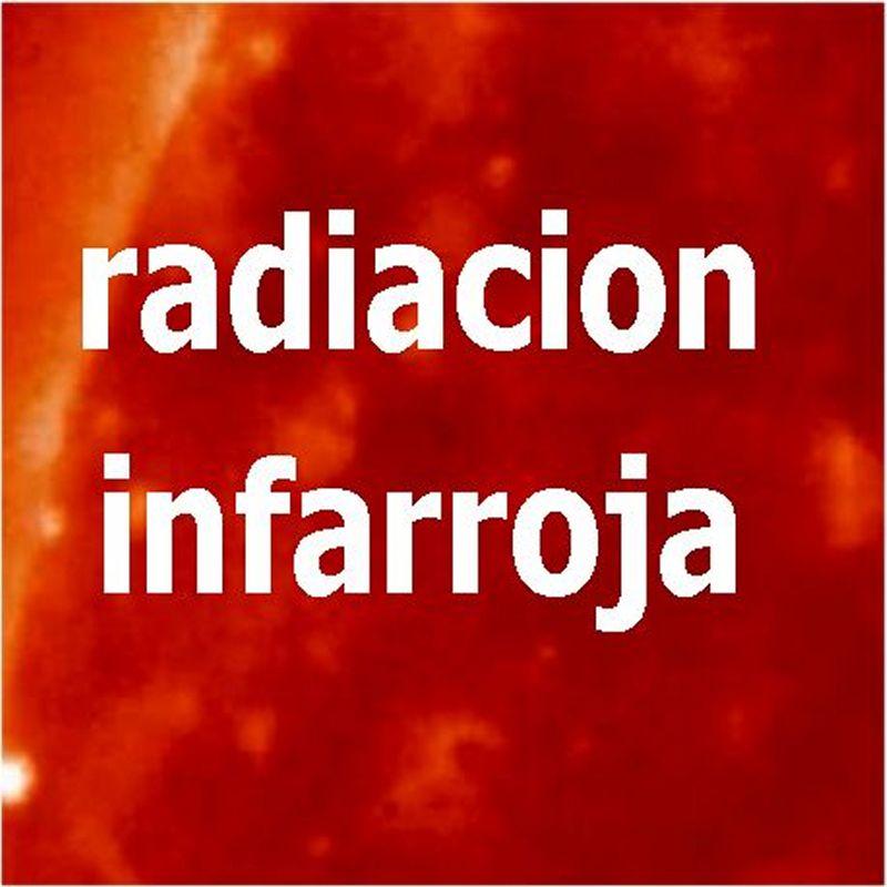 La radiacion Infrarroja. Que es ?  Tipos y aplicaciones.